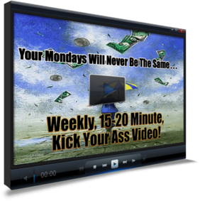 Unlimited Success Weekly 15-20 Minute Kick Your Ass Video